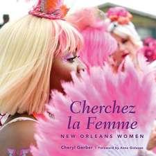 Cherchez La Femme: New Orleans Women