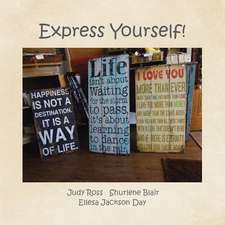 Express Yourself!: There Is More Than One Way to State Your Mind!
