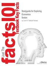 Studyguide for Exploring Economics by Sexton, ISBN 9781285260365