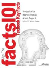 Studyguide for Macroeconomics by Arnold, Roger A., ISBN 9781305431546