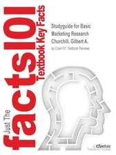 Studyguide for Basic Marketing Research by Churchill, Gilbert A., ISBN 9780538765244