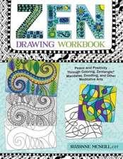 Zen Drawing Workbook:  Peace and Positivity Through Zentangle (R), Mandalas, Doodling, and Other Meditative Arts