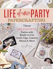 Life of the Party Papercrafting