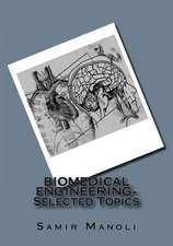 Biomedical Engineering- Selected Topics