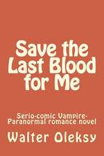 Save the Last Blood for Me