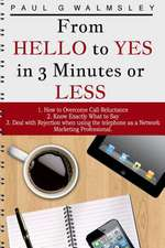 From Hello to Yes in 3 Minutes or Less