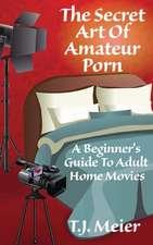 The Secret Art of Amateur Porn