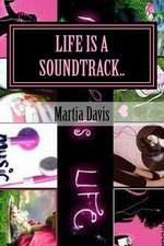 Life Is a Soundtrack..