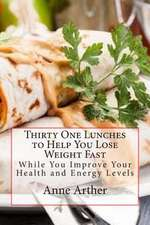 Thirty One Lunches to Help You Lose Weight Fast
