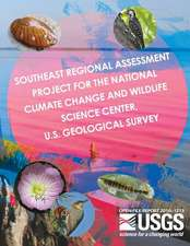 Southeast Regional Assessment Project for the National Climate Change and Wildlife Science Center, U.S. Geological Survey