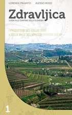 Zdravljica - I Produttori del Collio (Brda) E Della Valle del Vipacco (Vipavska Dolina)