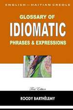 English-Haitian Creole Glossary of Idiomatic Phrases & Expressions
