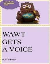 Wawt Gets a Voice