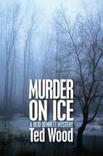 Murder on Ice:  A Reid Bennett Mystery