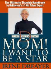 Mom! I Want to Be a Star