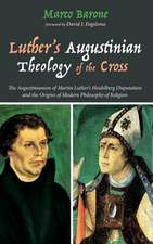 Luther's Augustinian Theology of the Cross