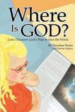 Where Is God? Lexie Discovers God's Plan to Save the World