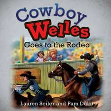Cowboy Welles Goes to the Rodeo