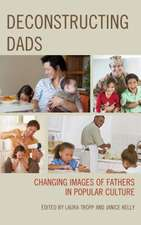 DECONSTRUCTING DADS CHANGING