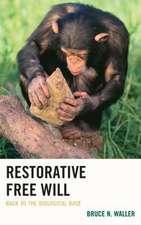 Restorative Free Will