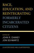 Race, Education, and Reintegrating Formerly Incarcerated Citizens