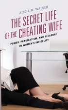 Secret Life of the Cheating Wife