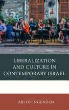Liberalization and Culture in Contemporary Israel