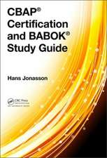 Cbap(r) Certification and Babok(r) Study Guide