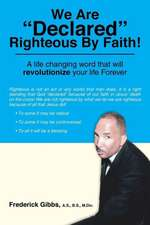 We Are Declared Righteous by Faith!