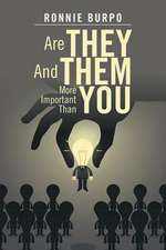 Are They and Them More Important Than You