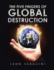 The Five Fingers of Global Destruction