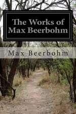 The Works of Max Beerbohm