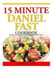 15 Minutes Daniel Fast Cookbook