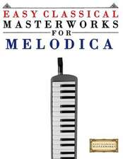 Easy Classical Masterworks for Melodica