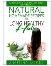 Natural Homemade Recipes for Long Healthy Hair