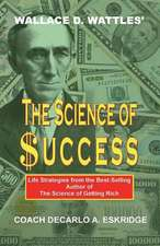 Wallace D. Wattles' the Science of Success
