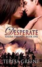 Desperate (Harris Trilogy Book One)