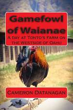 Gamefowl of Waianae