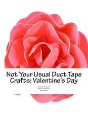 Not Your Usual Duct Tape Crafts