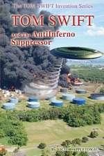 Tom Swift and the Antiinferno Suppressor