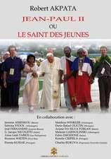 Jean-Paul II Ou Le Saint Des Jeunes