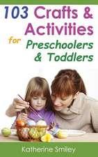103 Crafts & Activities for Preschoolers & Toddlers