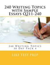 240 Writing Topics with Sample Essays Q211-240