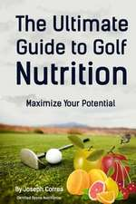 The Ultimate Guide to Golf Nutrition