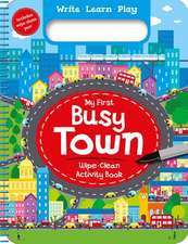My First Busy Town: Wipe-Clean Activity Book