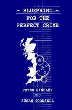 Blueprint for the Perfect Crime