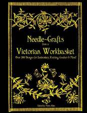 Needle-Crafts from a Victorian Workbasket