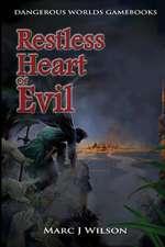Restless Heart of Evil