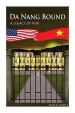 Da Nang Bound -- A Legacy of War