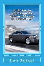 Rolls Royce Race Stops the Violence Hunger Homelessness